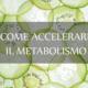 Come aumentare il metabolismo